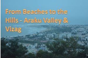 From Beaches to the Hills - Araku Valley & Vizag