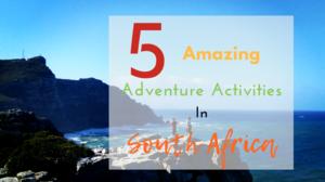 5 Amazing Adventure Activities In South Africa