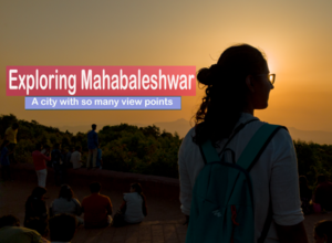 Exploring Mahabaleshwar | Things to do in the Strawberry City | I sat in the Laal Dabba!