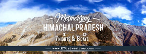 Mesmerizing '7 Nights & 8 Days' in Himachal Pradesh