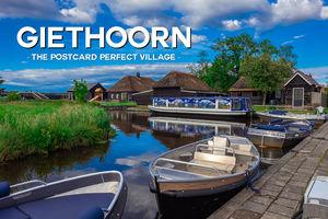 Giethoorn - The Postcard Perfect Village