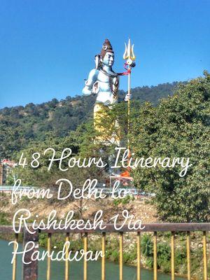 48 Hours Itinerary from Delhi to Rishikesh Via Haridwar | TravelModeOnTmo- Travel and Lifestyle Blog