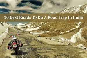 10 Best Roads To Do a Road Trip In India
