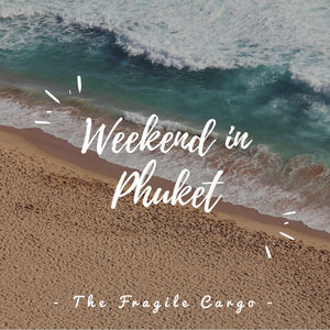 Weekend in Phuket