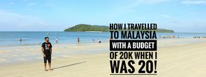 A 20 year old travelling to Malaysia for 1 week with a budget of 20K.