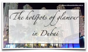 Marhaba Dubai: The Hotspots of Glamour in Dubai
