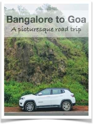 Bangalore to Goa: A picturesque road trip