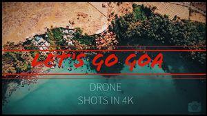 Let's Go : GOA (2019) Drone shots in 4K