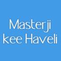 Masterji Kee Haveli