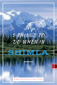 5 Things You Cannot Miss When In Shimla