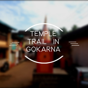 Finding Peace : Temple Trail in Gokarna