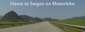 Vietnam: Hanoi to Saigon on Motorcycle