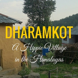 Dharamkot – A hippie village in the Himalayas