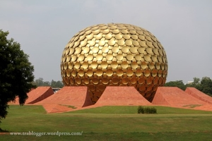 Everything You Want To Know About Auroville in Nutshell