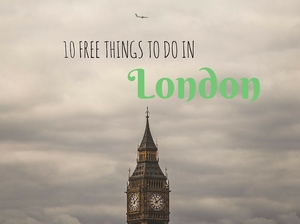 10 Free Things To Do In London
