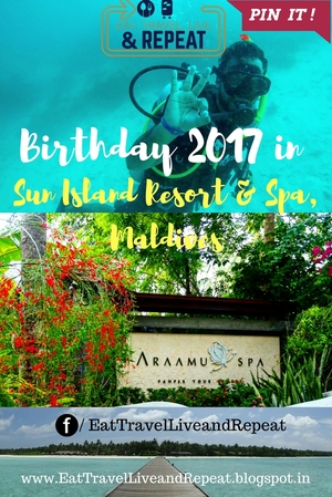 A memorable birthday at Sun Island Resort and Spa, Maldives