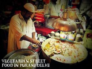 Best vegetarian street food in Old Delhi