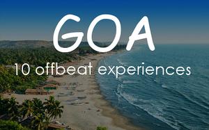 GOA - 10 offbeat experiences.