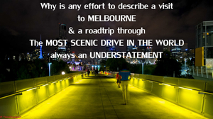 Why is any effort to describe a visit to Melbourne & a road trip through the most scenic drive...