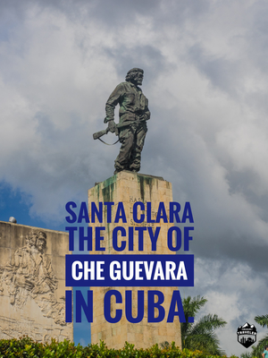 "Santa Clara the city of "" El Che"" Guevara."