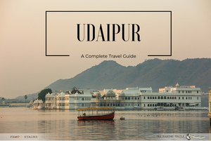 Udaipur: A complete travel guide.