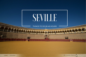Seville : Things to Do in 48 Hours