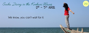 Scuba Diving in the Konkani Waves from 2nd to 5th April (Long weekend)