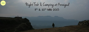 Night Trek and Camping at Koraigad on 9th-10th May 2015 !