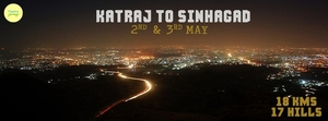 Katraj to Sinhagad (K2S) Night Trek on 2rd & 3rd May !