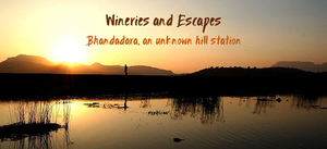 Wineries and Escapes: Bhandadara