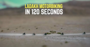 Best 120 Seconds of Ladakh Motorbiking, 30 Riders, 2000 Km