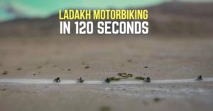 Best 120 Seconds of Ladakh Motorbiking, 30 Riders, 2000 Km
