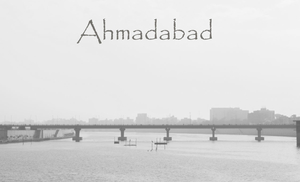 The Wanderlust: Ahmedabad, Gir & Diu, Part: 1