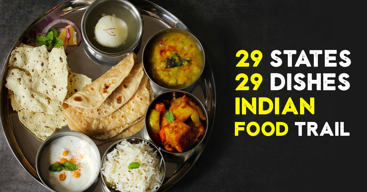 29 Famous Dishes From 29 Indian States Famous Foods Of
